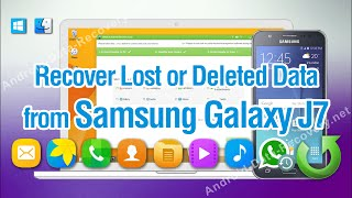How to Recover Lost or Deleted Data from Samsung Galaxy J7