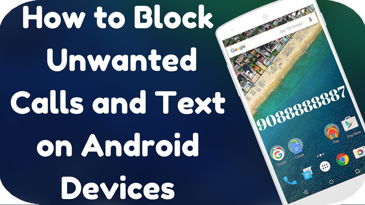 How To Block A Contact Or Number To Send And Receive Calls And Text On  Android