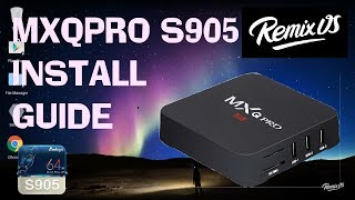 MXQPRO TRONSMART S905 TV BOX REMIX OS INSTALL GUIDE - Desktop Style Android 5.1.1