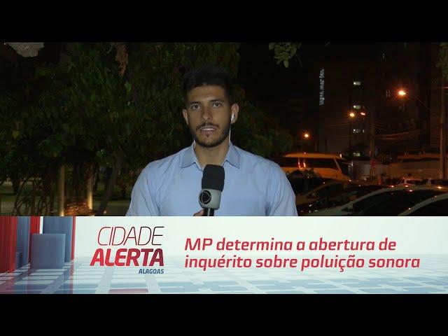 MP determina a abertura de inquérito sobre poluição sonora em colégio de Maceió