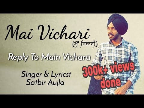 Main Vichari ( Reply To Main Vichara ) Armaan Bedil | Covered By Satbir Aujla | 2018