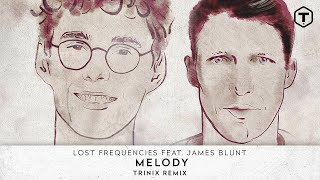 Lost Frequencies Feat. James Blunt - Melody (TRINIX Remix) (Official Audio) - Time Records