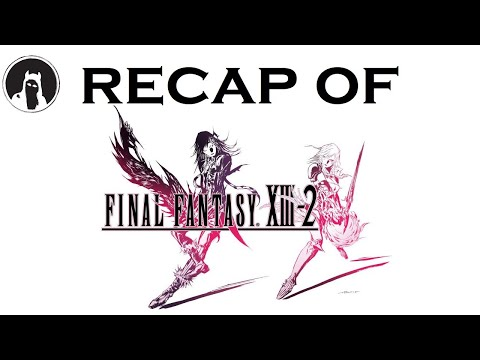 What happened in Final Fantasy XIII-2? (RECAPitation)