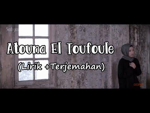 ATOUNA EL TOUFOULE SABYAN LIRIK+TERJEMAHAN