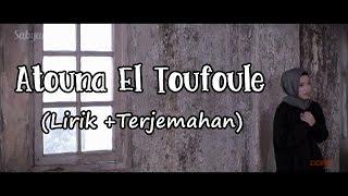 Gambar cover ATOUNA EL TOUFOULE SABYAN LIRIK+TERJEMAHAN