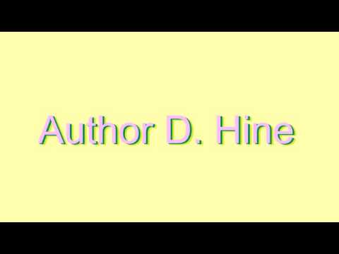 How to Pronounce Author D. Hine