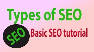 Types of Seo what is Seo and how it Works - Seo Tutorial for Beginners