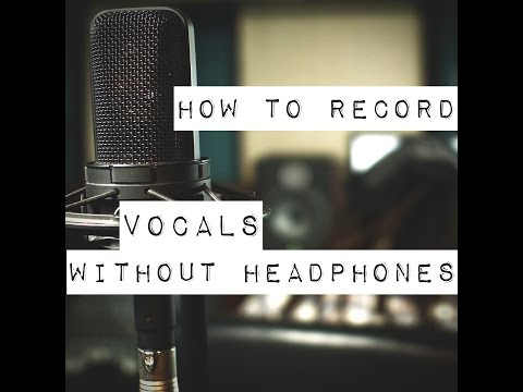 Vocal Recording - Recording Vocals With No Headphones and Very Little Bleed