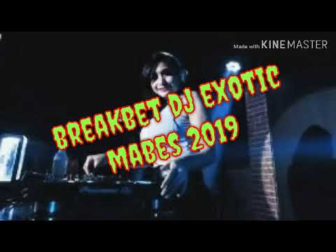 DJ Exotic Mabes 2019 Mantap Musiknya Enak Di Dengar