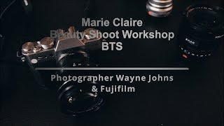 Marie Claire Beauty Workshop With Photographer Wayne Johns & Fujifilm XT30