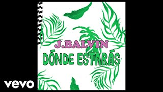 J Balvin  Dnde Estars Audio @ www.OfficialVideos.Net