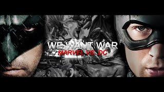 we want war | marvel vs. dc