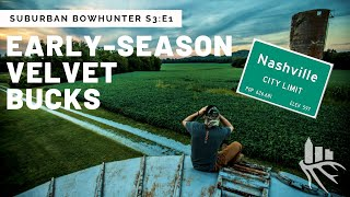 NEW TERRITORY: Bowhunting Giant Whitetails in Nashville, TN: SUBURBAN BOWHUNTER: S3:E1