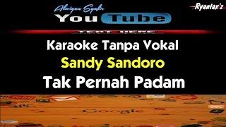 Karaoke Sandy Sandoro - Tak Pernah Padam
