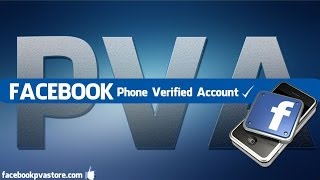 Buy Facebook PVA Accounts - Provides a New Dimension to your Business(, 2014-05-29T01:18:44.000Z)