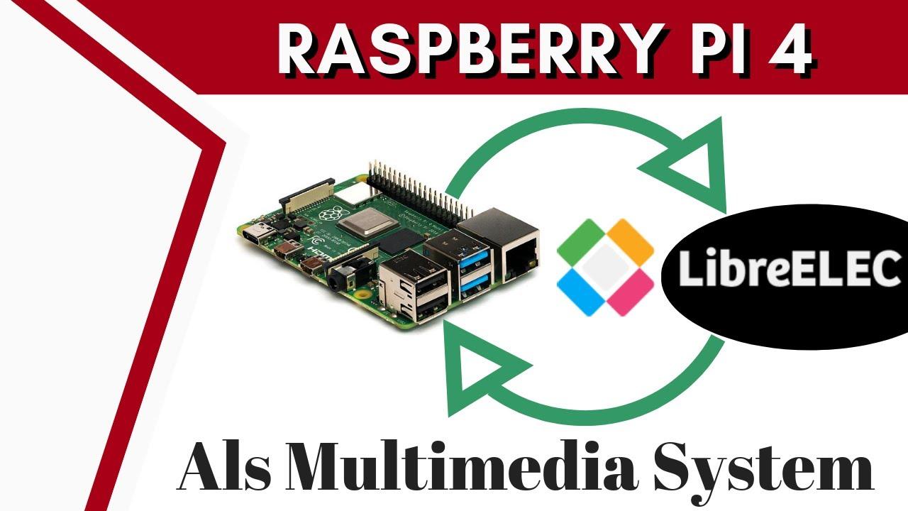 Raspberry Pi 4 als Multimedia System mit LibreELEC und KODI [DEUTSCH]