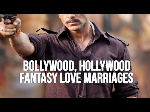 Bollywood, Hollywood Fantasy Love Marriages