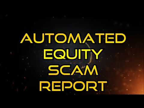 SCAM ALERT: AUTOMATED EQUITY from YouTube · Duration:  1 minutes