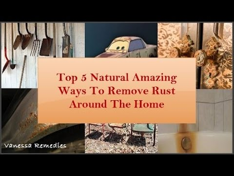 Top 5 Natural Amazing Ways To Remove Rust Around The Home