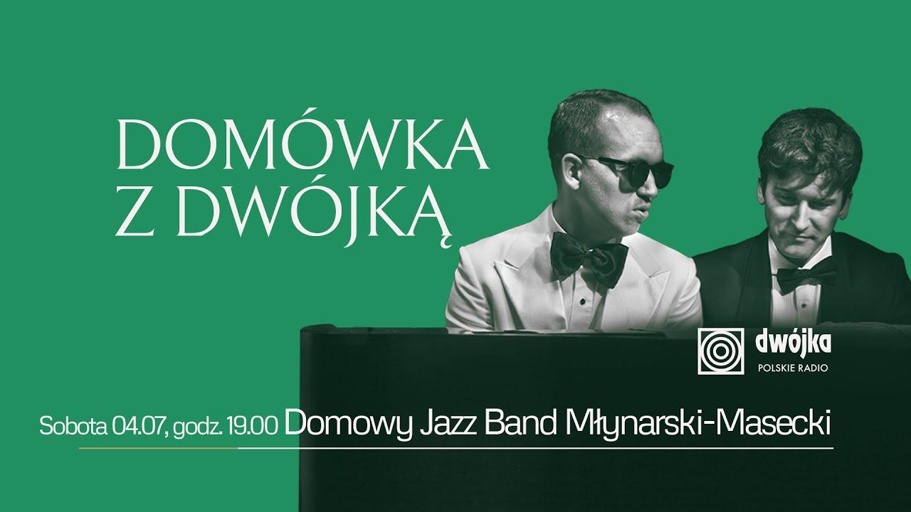 Domówka z Dwójką | Domowy Jazz Band Młynarski - Masecki