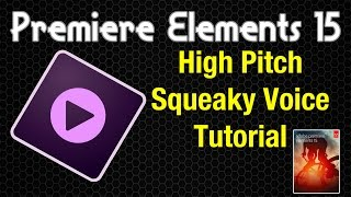 Video Premiere Elements 15 Tutorial - High Pitch Squeaky Voice download MP3, 3GP, MP4, WEBM, AVI, FLV Mei 2018