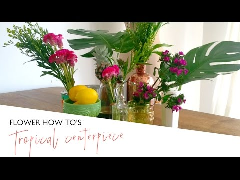 How to: Tropical Summer Floral Centerpiece