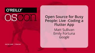 Open Source for Busy People - live coding a Flutter Github app - OSCON 2018