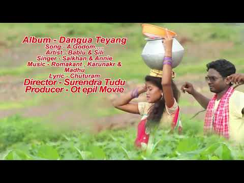 New Santali Video Song 2018 Ll A Godom Ll DANGUWA TEYANG Full HD 1080p
