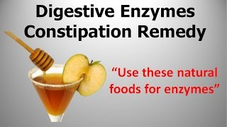 Digestive Enzymes  Constipation Remedy?:  Why You Should Use Enzymes to Eliminate Constipation