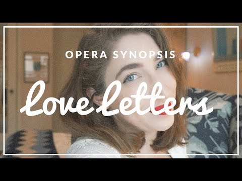 LOVE LETTERS | opera synopsis | Vivs Green