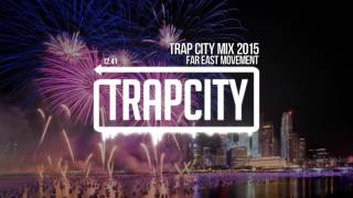 Best of Trap City Mix 2015 - 2016 [New Mix] by Far East Movement