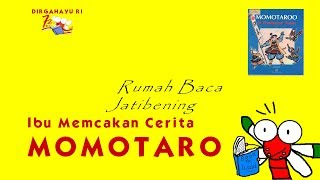 Video Ibu Membacakan Cerita - MOMOTARO download MP3, 3GP, MP4, WEBM, AVI, FLV Juni 2018