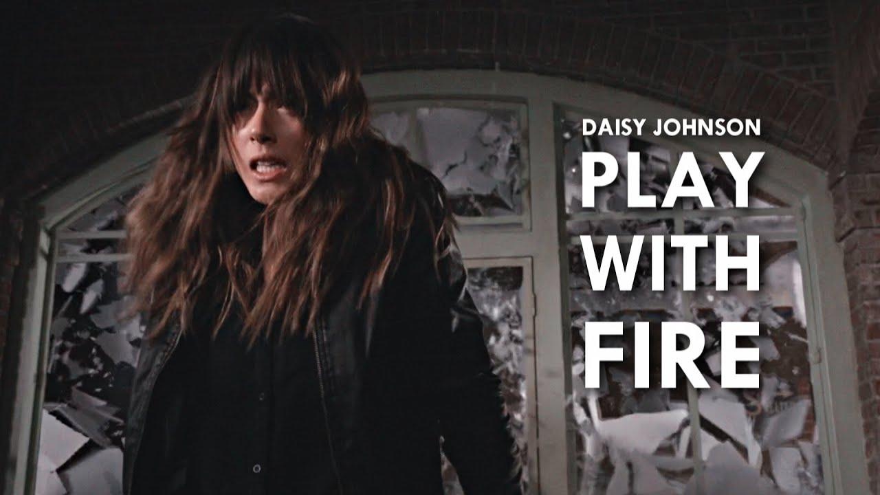 Daisy Johnson | Play With Fire