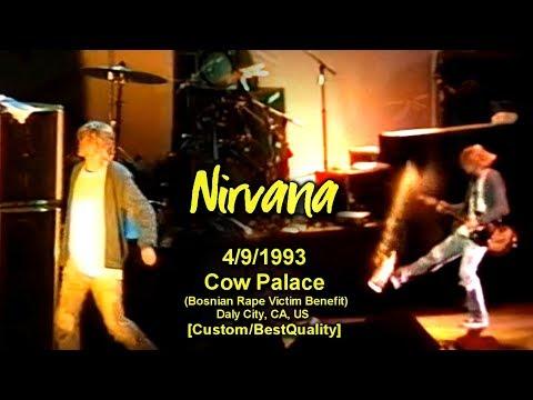 Nirvana - 4/9/1993 - Cow Palace - [Best-Vid/60fps/HQAudio/FullShow] (Bosnian Rape Victim Benefit) CA