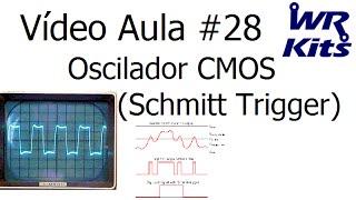 OSCILADOR CMOS (SCHMITT TRIGGER) | Vídeo Aula #28