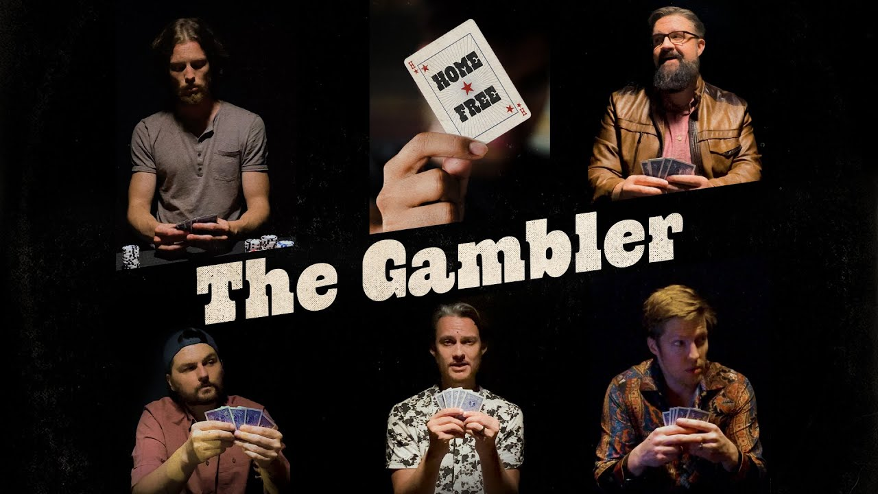 Home Free - The Gambler