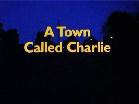 A Town Called Charlie