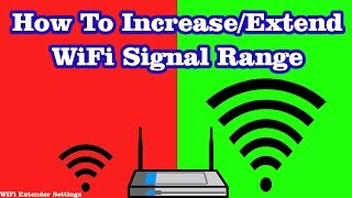 how to increase extend home wifi network range   wifi repeater configuration