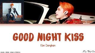 Kim Donghan  김동한  - Good Night Kiss  Color Coded Han rom eng Lyrics   가사