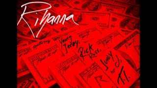Rihanna - Pour It Up (Remix) ft. Young Jeezy, Rick Ross, Juicy J & T.I.