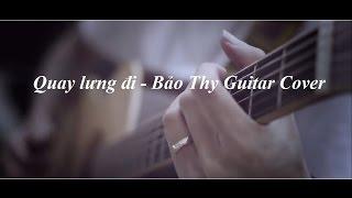 Quay lưng đi | Bảo Thy | Quay Lung Di Guitar Cover ( Kèm Hợp Âm )