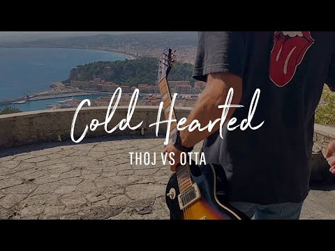 Cold Hearted - THOJ VS OTTA
