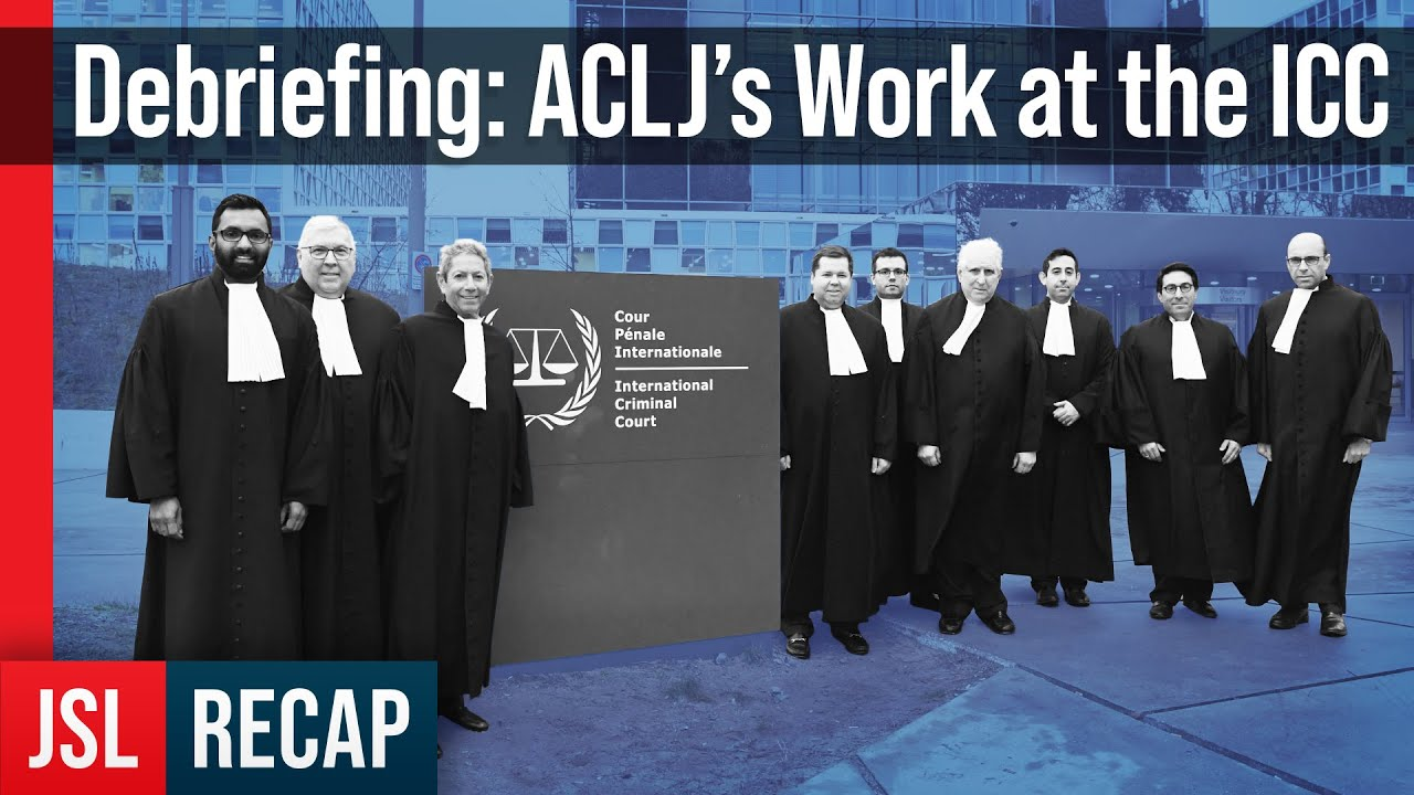ACLJ - Chief Counsel's Debriefing: Our Important Work at the International Criminal Court