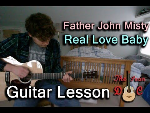 Father John Misty Real Love Baby Guitar Lesson Youtube