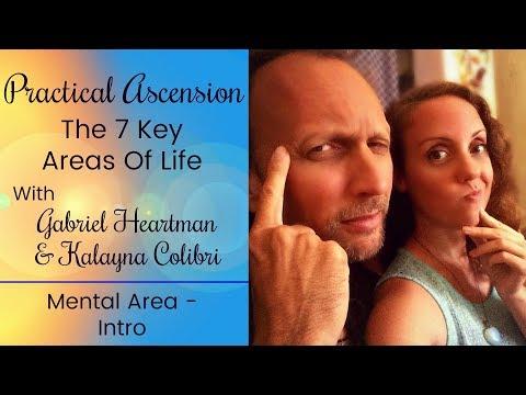 Practical Ascension: Mental Area - Introduction W/Gabriel & Kalayna