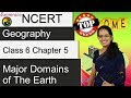 NCERT Class 6 Geography Chapter 5: Major Domains of the Earth (Examrace) | English | CBSE