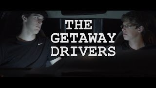 The Getaway Drivers (Comedy Short)