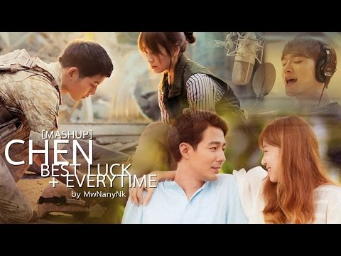 [MASHUP] 첸 (CHEN) (EXO) - Best Luck/Everytime OST.Descendants of the sun , It's ok That's Love