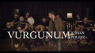 Vurgunum (Akustik Performans) - Cihan Yıldız Resimi
