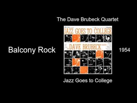 The Dave Brubeck Quartet - Balcony Rock - Jazz Goes to College [1954]